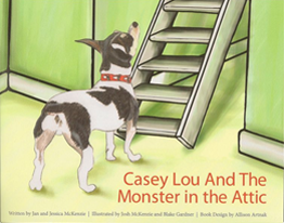 Casey Lou and the Monster in the Attic by Jan McKenzie
