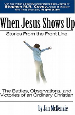 When Jesus Shows Up by Jan McKenzie
